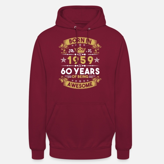 1959 Hoodies & Sweatshirts - 60th birthday 1959 sixty - Unisex Hoodie bordeaux