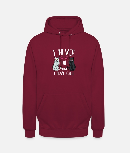 Meshes Hoodies & Sweatshirts - I Never Quilt Alone I Have Cats Cat Sewing - Unisex Hoodie bordeaux