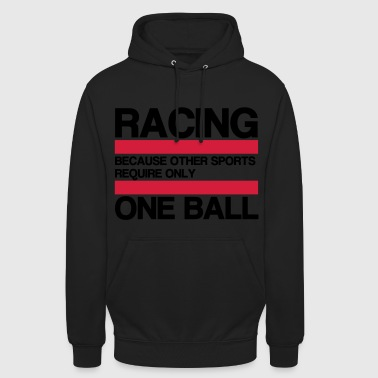 RACING BECAUSE - Unisex Hoodie
