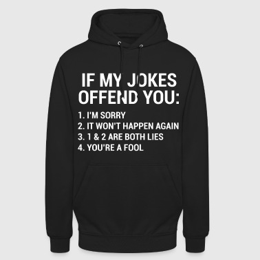 My Jokes Funny Sarcastic Quotes T-shirt - Hoodie unisex
