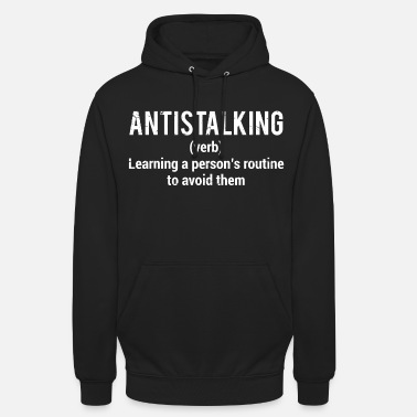 Witty Antistalking Funny Witty Stalker T-Shirt - Unisex Hoodie
