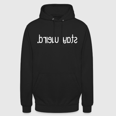 Stay Wired, crazy wacky lettering - Unisex Hoodie