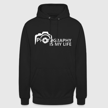 Photography is my life - Unisex Hoodie