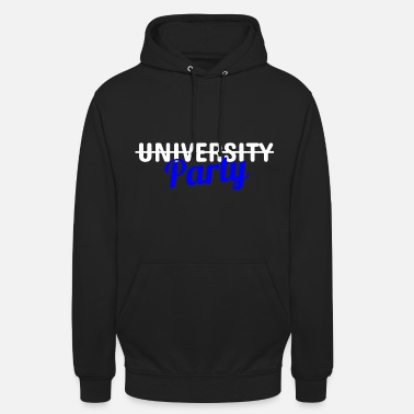 University University? Party! - Unisex Hoodie