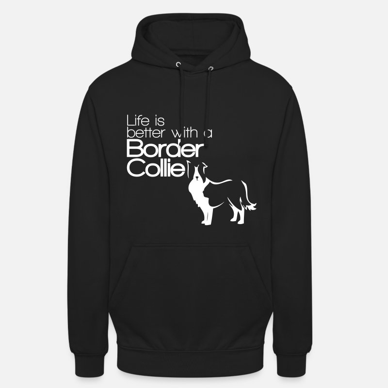 Collie Felpe - Life is better with a Border Collie - Dog Lover - Hoodie unisex nero