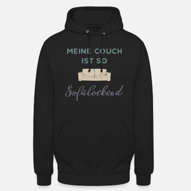 Couch meine couch - Unisex Hoodie