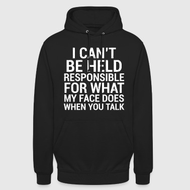 Witty Funny Sarcastic Witty Quote Face T-Shirt - Unisex Hoodie