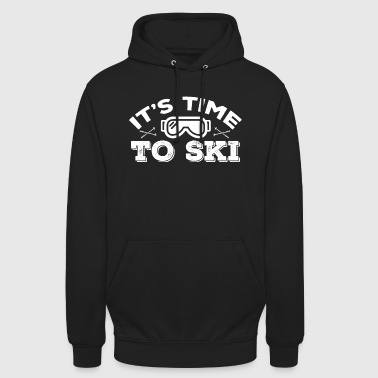 It's Time To Ski Skiing Skiing Winter Gift - Unisex Hoodie
