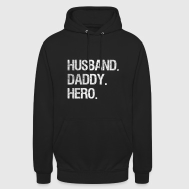 Hero Husband Daddy Hero Gift Father's Day Daddy Shirt - Unisex Hoodie
