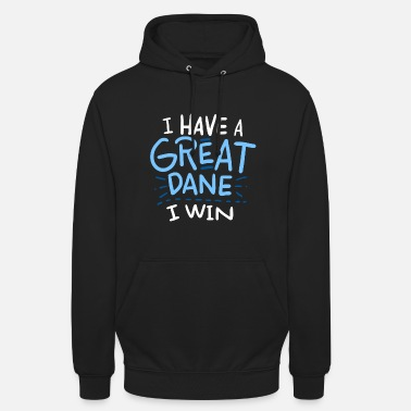 I Have Great Dane I Win - Unisex Hoodie