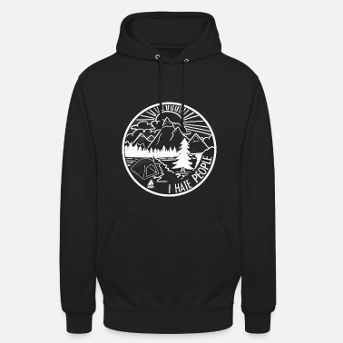 I hate People - Natur, Camping, Outdoor, Wandern - Unisex Hoodie