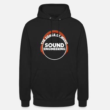 Sound Sound Engineering Science of music - Unisex Hoodie
