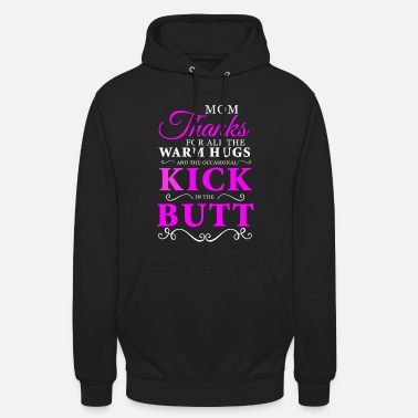 Ass Thanks Mom: For hug and ass kick! - Unisex Hoodie