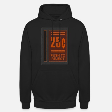 Cent 25 Cents Push To Reject - Unisex Hoodie