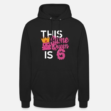 Slime Pink Slime Queen 6 years old 6th birthday - Unisex Hoodie