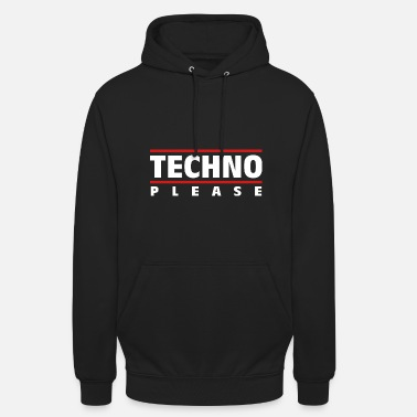Techno Techno Please - Electro Music - Drum and Bass - Bluza z kapturem typu unisex