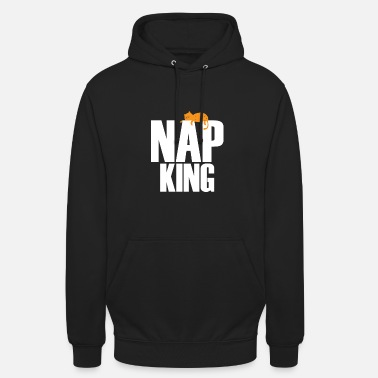 Nap Nap king! Cat nap kitten kitty gift - Unisex Hoodie