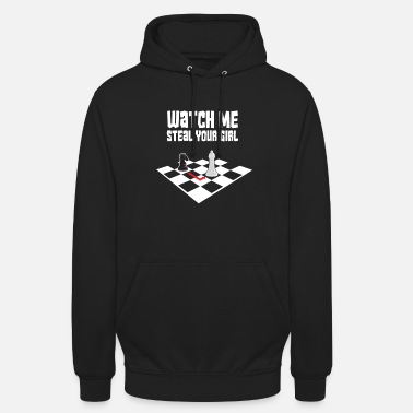 Chess Board Watch me steal your girl chess shirt Funny - Unisex Hoodie