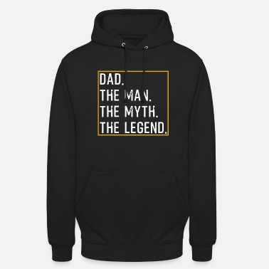 Papa Dad The Man The Myth The Legend - Unisex Hoodie