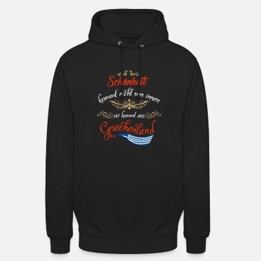Greece Beauty does not come from within Greece - Unisex Hoodie