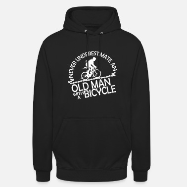 Cyclist Old Man Bicycle I cyclist gift - Unisex Hoodie