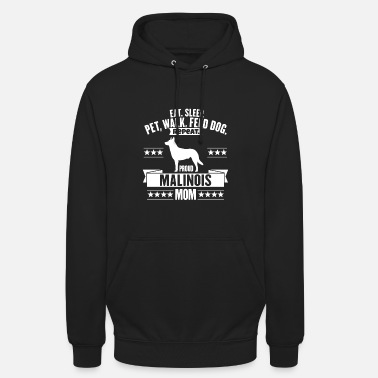 Proud Belgian Malinois Dog Owner Malinois Mom Lover Gift - Unisex Hoodie