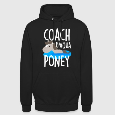 Coach d'aqua poney - Sweat-shirt à capuche unisexe