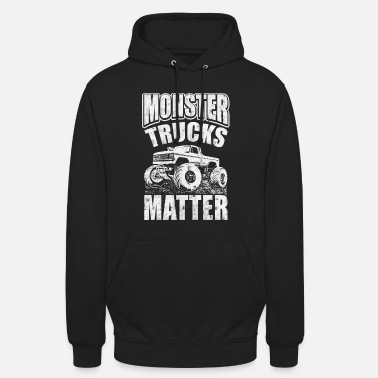 Monster Truck Monster Trucks Matter - Sweat-shirt à capuche unisexe