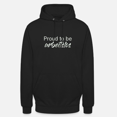 Unemployed Proud to be unemployed - Unisex Hoodie