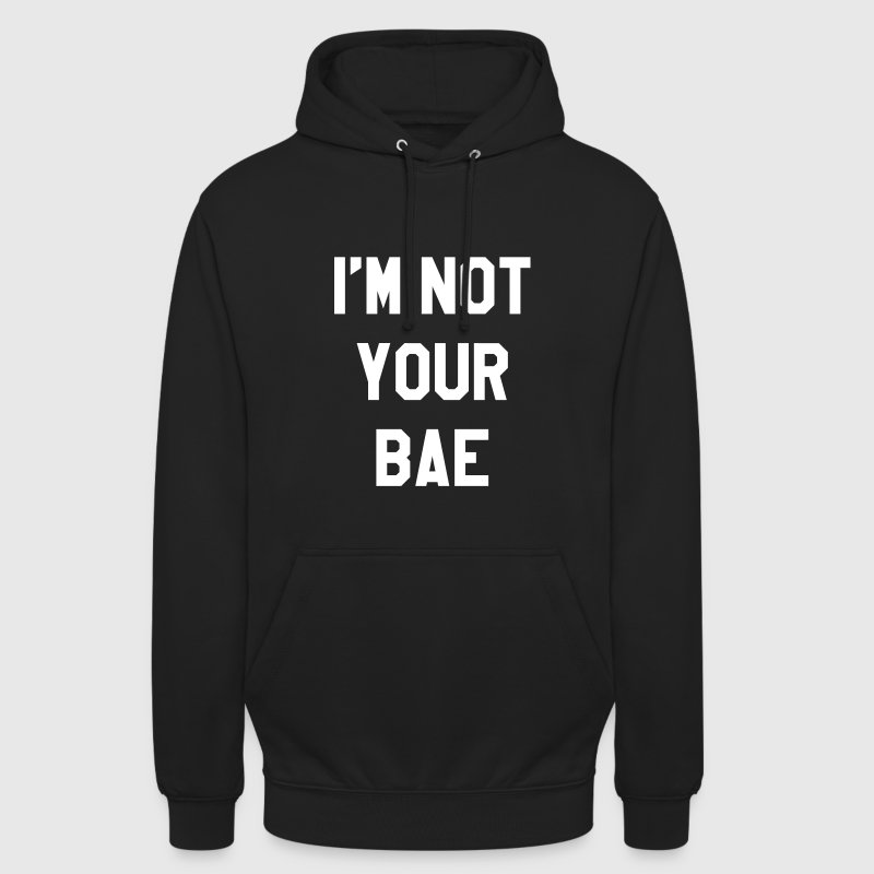 I'm not your bae - Bluza z kapturem typu unisex