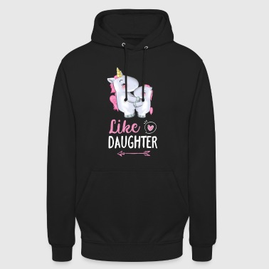 Einhorn - like daughter - Unisex Hoodie