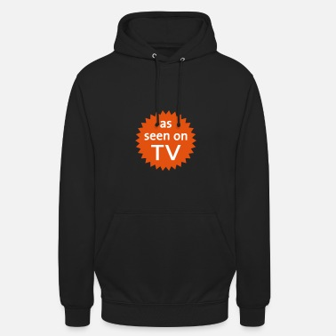 Famous As Seen On TV - Unisex Hoodie
