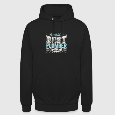 Plumber TOP Plumber: Worlds Best Plumber Ever - Unisex Hoodie
