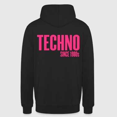 Techno since 1980s - Unisex Hoodie