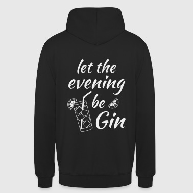 Gin Tonic Spruch Let the evening begin weiss - Unisex Hoodie