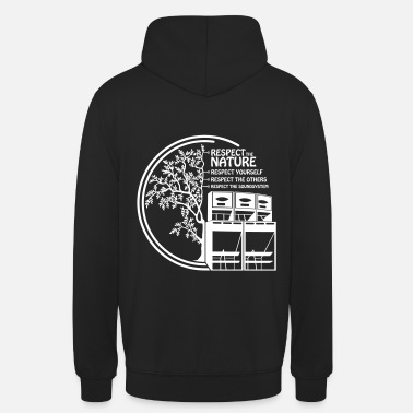 Soundsystem respect the nature yourself others soundsystem - Unisex Hoodie