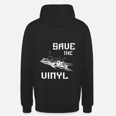 Vinyl save the vinyl - Unisex Hoodie