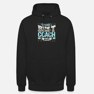 Coach Top Coach: Worlds Best Coach Ever - Unisex hoodie