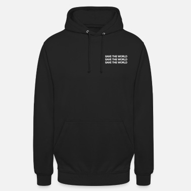 SAVE THE WORLD - Hoodie unisex