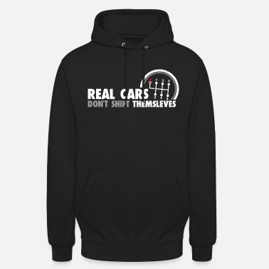 Auto Real Cars Don't Shift Themselves Funny Auto Racing - Unisex Hoodie