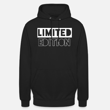 Limited Edition limited edition - Unisex Hoodie