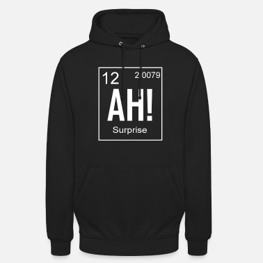 Element AH! The element of surprise - Unisex Hoodie