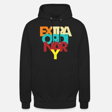 Exceptional Extraordinary Exceptional - Unisex Hoodie