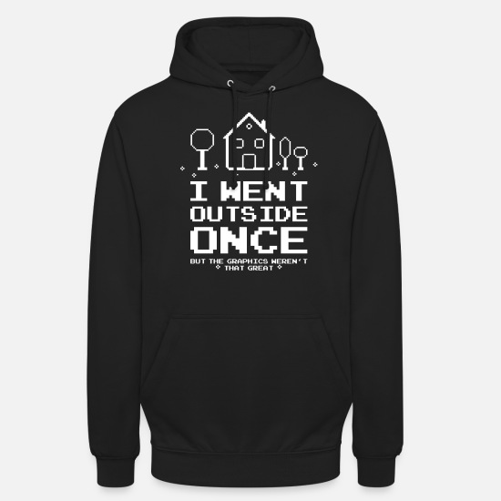Computer Hoodies & Sweatshirts - I Went Outside Once Gaming Funny - Unisex Hoodie black
