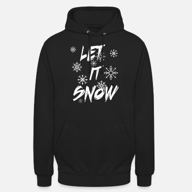 Let it Snow - Unisex Hoodie