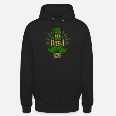 Funny The Irish live better - shamrock Irish hat - Unisex Hoodie