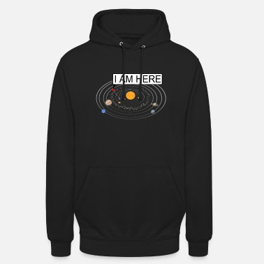 Solar I am solar system here - Unisex Hoodie