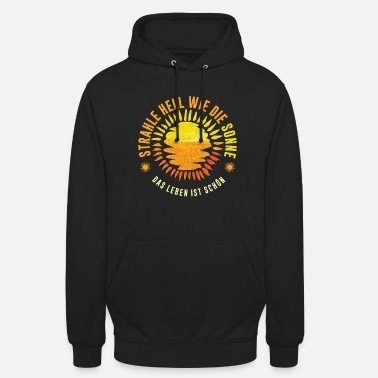 Dean Beam Bright Like The Sun Life Is Beautiful - Unisex Hoodie