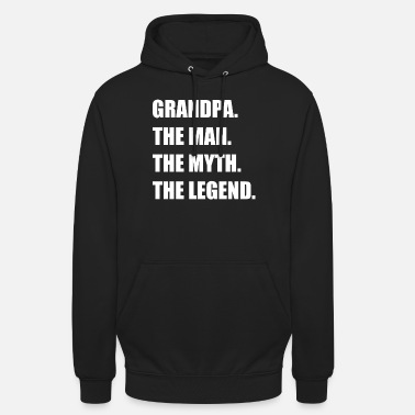 Grandpa Man Myth Legend Gift Birthday - Unisex Hoodie