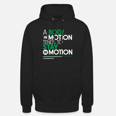 Motion Science - A Body In Motion Tends To Stay In Motion - Unisex Hoodie
